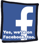 Yes, we're on Facebook, too